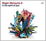 Magic Moments 9-in the Spirit of Jazz -