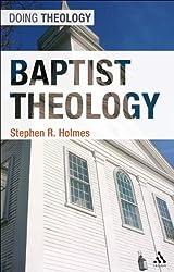 Baptist Theology (Doing Theology ))