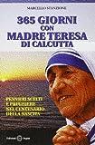Trecentosessantacinque giorni con madre Teresa di Calcutta