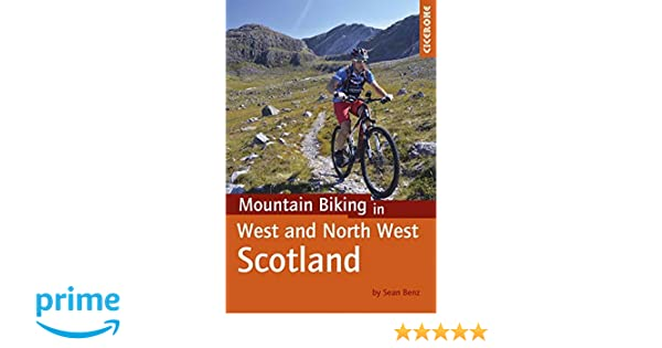 160df21d6 Mountain Biking in West and North West Scotland (Cycling Guides)   Amazon.co.uk  Sean Benz  9781852847463  Books