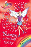 Naomi the Netball Fairy: The Sporty Fairies Book 4 (Rainbow Magic 60) (English Edition)