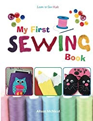 My First Sewing Book: Learn To Sew: Kids by Alison McNicol (2013-12-10)