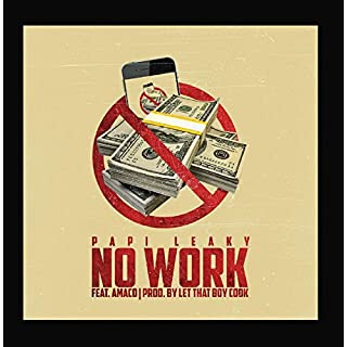 No Work (feat. Amaco)