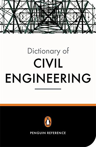 The New Penguin Dictionary of Civil Engineering (Reference)