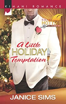 A Little Holiday Temptation (Mills & Boon Kimani) (Kimani Hotties, Book 36) by [Sims, Janice]