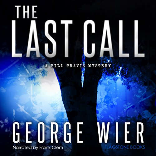 the-last-call-the-bill-travis-mysteries-book-1