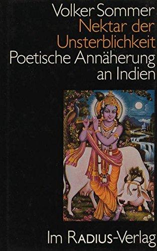 Nektar der Unsterblichkeit - Poetische Annäherung an Indien