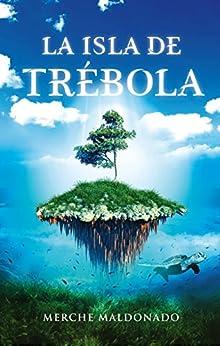 La isla de Trébola de [Maldonado Ruiz, Merche]