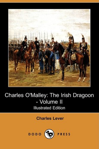 Charles O'Malley: The Irish Dragoon - Volume II (Illustrated Edition) (Dodo Press): 2