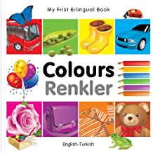 My First Bilingual Book - Colours (English-Turkish) (My First Bilingual Books)