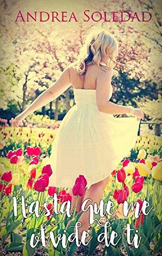 Hasta que me olvide de ti (Hasta que te enamores de mi nº 2) por Andrea  Soledad