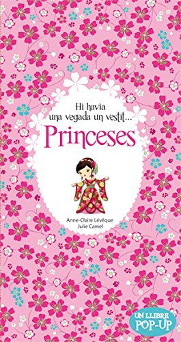 Princeses. Hi havia una vegada un vestit.