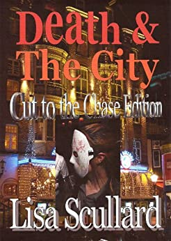 Death & The City: Cut to the Chase Edition (Tales of the Deathrunners) (English Edition) di [Scullard, Lisa]