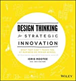 [( Design Thinking for Strategic Innovation: What They Can't Teach You at Business or Design School By Mootee, Idris ( Author ) Hardcover Aug - 2013)] Hardcover