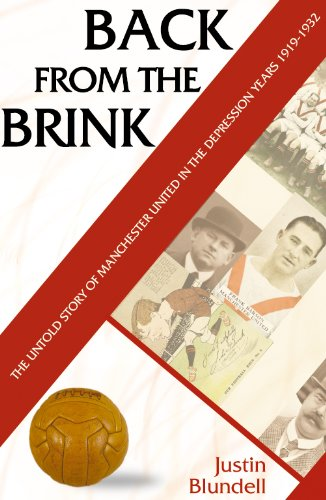 Back From The Brink - The Untold Story of Manchester United in the Depression Years 1919-32