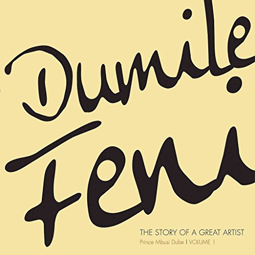 [(Dumile Feni : The Story of a Great Artist)] [By (author) Prince Mbusi Dube] published on (April, 2011)