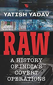 RAW: A History of India's Covert Operat