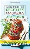 Carole Garnier Épices, herbes, aromates et condiments