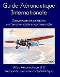 Telecharger Livres Guide Aeronautique International Aeroports classement alphabetique Documentation complete sur l aviation civile et commerciale 1931 (PDF,EPUB,MOBI) gratuits en Francaise