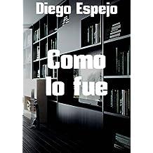 Como lo fue (Spanish Edition)