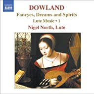 Dowland, J.: Lute Music, Vol. 1 - Fancyes, Dreams and Spirits