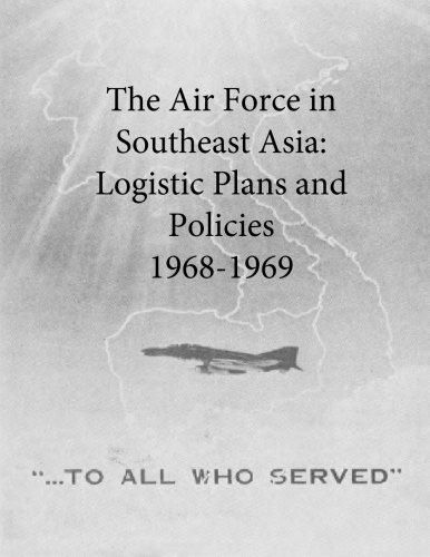 the-air-force-in-southeast-asia-logistic-plans-and-policies-1968-1969