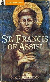 St. Francis of Assisi (1923) by [Chesterton, Gilbert K., Chesterton, G. K.]