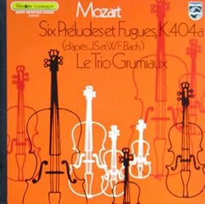 Mozart: Six Preludes et Fugues a Trois, K. 404a (d'apres J.S. et W.F. Bach) [Vinyl LP] [Schallplatte]