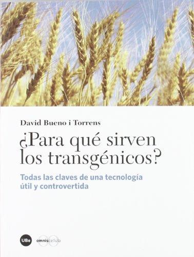 ¿Para qué sirven los transgénicos? (CATÀLISI) por David Bueno i Torrens