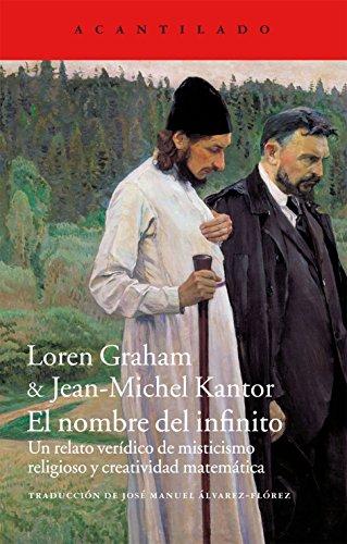 Descargar Libro El nombre del infinito: Un relato verídico de misticismo religioso y creatividad matemática (Acantilado) de Lauren Graham