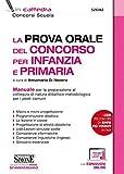 La prova orale del concorso per infanzia e primaria. Manuale per la preparazione al colloquio di natura didattico-metodologica per i posti comuni. Con espansione online