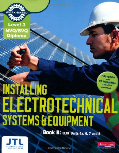 Level 3 NVQ/SVQ Diploma Installing Electrotechnical Systems and Equipment Candidate Handbook B (NVQ Electrical Installation)