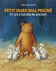 Petit ours mal peigné et les 6 souris blanches