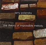 Polansky : The Theory of Impossible Melody.