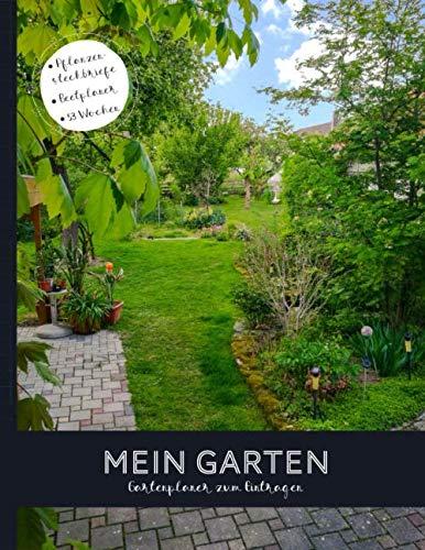 Mein Garten Gartenplaner zum Eintragen: Plane deine Pflanzen- und Gartengestaltung für's ganze Jahr mit diesem undatierten 53 Wochen Gartenkalender