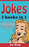 Jokes: 3 Books in 1 (Best Funny Jokes, Best Jokes EVER!, & Funny Jokes for All Occasions)
