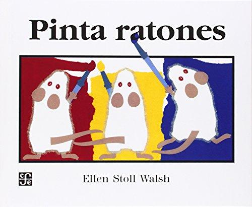 Pinta ratones (Mouse Paint) por Ellen Stoll Walsh