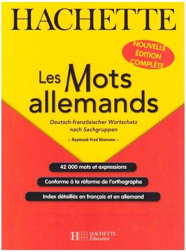 Les Mots allemands : Deutsch-franzôsischer Wortschatz nach Sachgruppen par Raymond-Fred Niemann