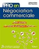 Pro en... Négociation commerciale: 54 outils - 11 plans d'action métier...