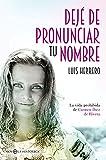 Libros Descargar en linea Deje de pronunciar tu nombre Novela historica (PDF y EPUB) Espanol Gratis