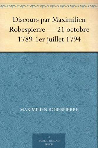 Couverture du livre Discours par Maximilien Robespierre - 21 octobre 1789-1er juillet 1794