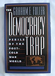Fuller Graham : Democracy Trap (Hbk)