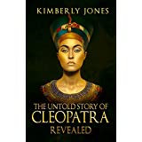 The Untold Story of Cleopatra Revealed (English Edition)