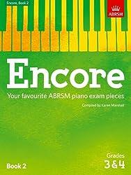 Encore: Book 2, Grades 3 & 4: Your favourite ABRSM piano exam pieces (ABRSM Exam Pieces)