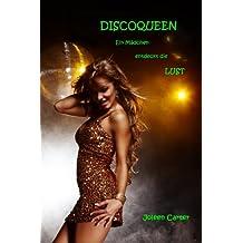 Discoqueen - Ein Mädchen entdeckt die Lust