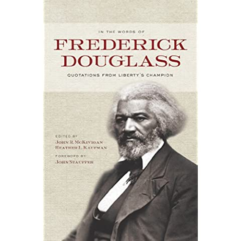 In the Words of Frederick Douglass: Quotations from Liberty's Champion