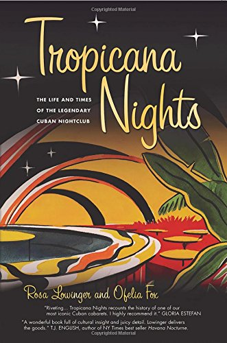tropicana-nights-the-life-and-times-of-the-legendary-cuban-nightclub