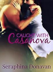 Caught With Casanova [Casanova Series Book 2 (Contemporary Romance), Serial]