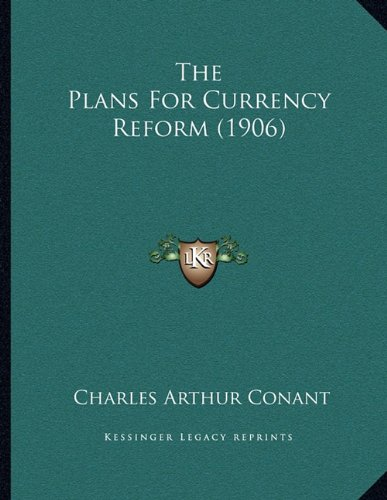 The Plans for Currency Reform (1906)