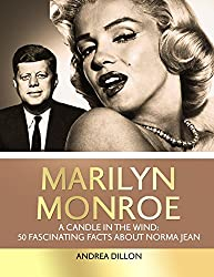 Marilyn Monroe: a candle in the wind: 50 fascinating facts about Norma Jeane (Marilyn Monroe, Norma Jeane, Biographies, Biographies and memoirs, arts and ... a-z, entertainers, movies) (English Edition)
